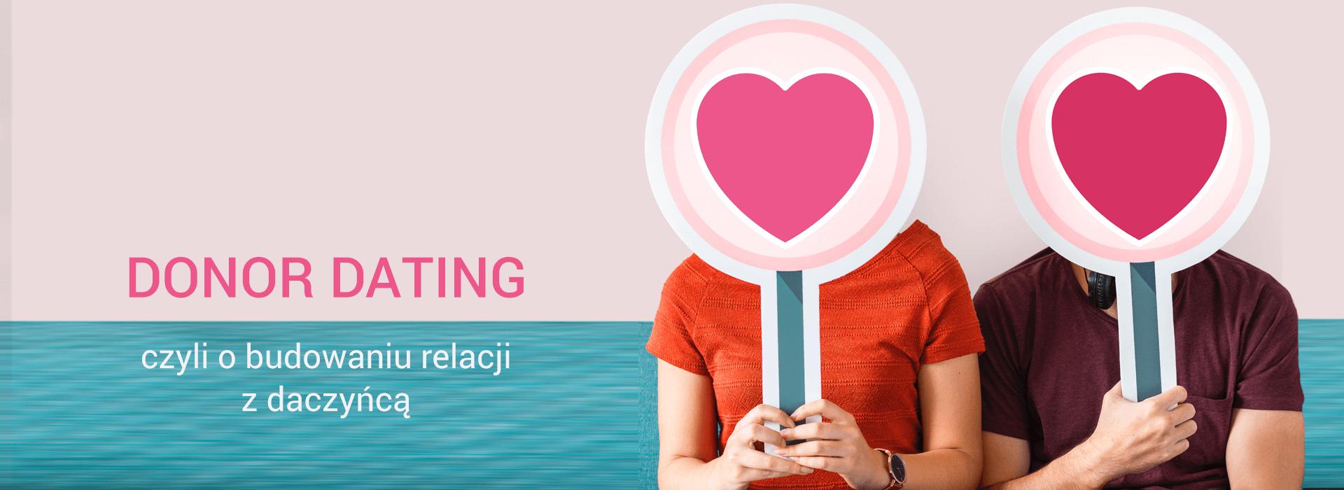 Donor dating, czyli… narandkę zdarczyńcą?